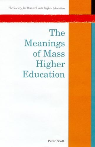 The Meanings of Mass Higher Education (Paperback)