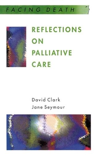 Reflections On Palliative Care (Paperback)