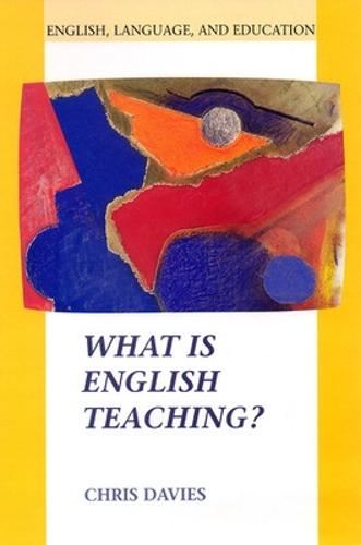 WHAT IS ENGLISH TEACHING? (Paperback)