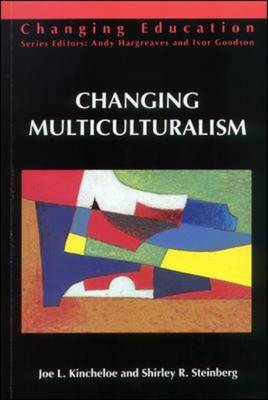 Changing Multiculturalism: New Times, New Curriculum - Changing Education (Paperback)