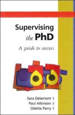 Supervising the PhD: A Guide to Success - Society for Research into Higher Education (Paperback)