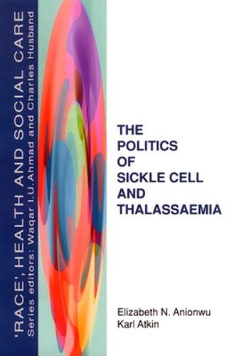 The Politics Of Sickle Cell And Thalassaemia (Paperback)