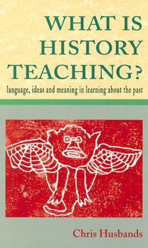 WHAT IS HISTORY TEACHING? (Paperback)