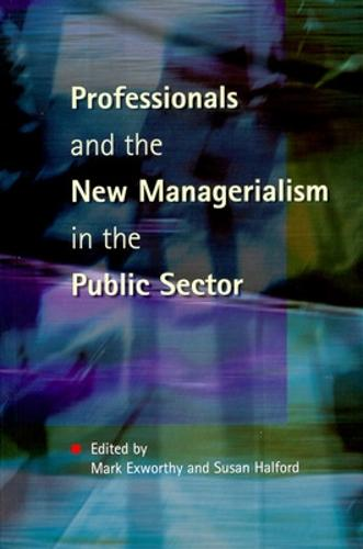 PROFESSIONALS & NEW MANAGERIALISM (Paperback)