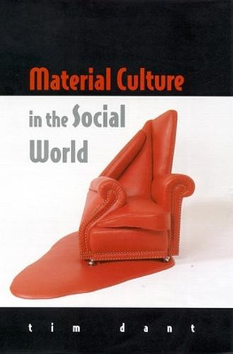 Material Culture in the Social World (Paperback)