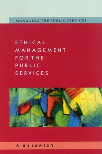 Ethical Management for the Public Services (Paperback)