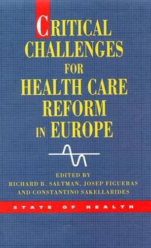 Critical Challenges for Health Care Reform in Europe (Paperback)