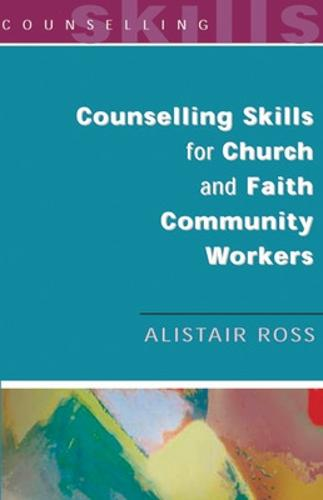 Counselling Skills for Church and Faith Community Workers (Paperback)