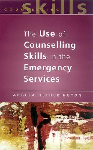 The Use Of Counselling Skills In The Emergency Services (Paperback)
