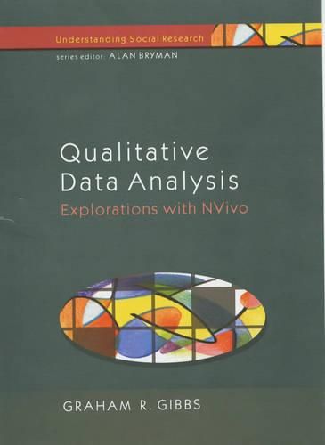 Qualitative Data Analysis: Explorations with NVivo (Hardback)
