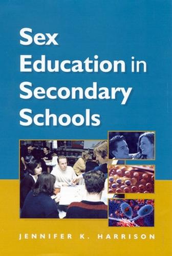 SEX EDUCATION IN SECONDARY SCHOOLS (Paperback)