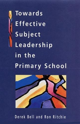 Towards Effective Subject Leadership in Primary Schools (Paperback)