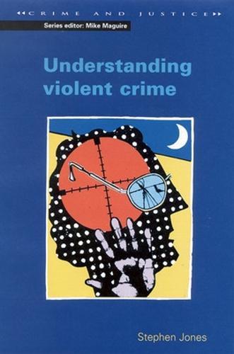 UNDERSTANDING VIOLENT CRIME (Paperback)
