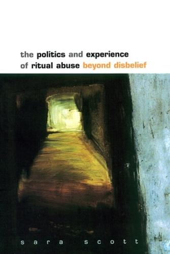 The Politics and Experience of Ritual Abuse (Paperback)