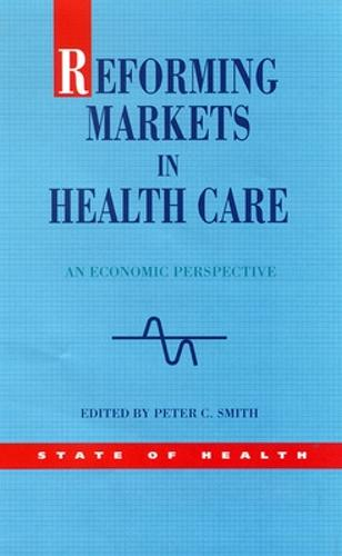 Reforming Markets in Health Care (Paperback)