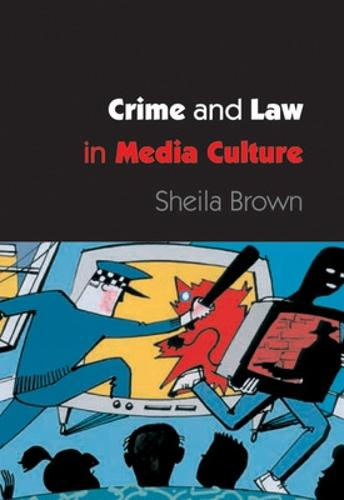 CRIME AND LAW IN MEDIA CULTURE (Paperback)