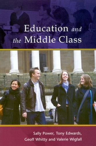 EDUCATION AND THE MIDDLE CLASS (Paperback)