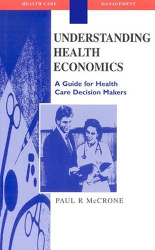 Understanding Health Economics (Paperback)