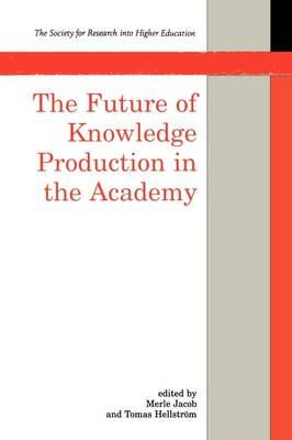 The Future Of Knowledge Production In The Academy (Paperback)