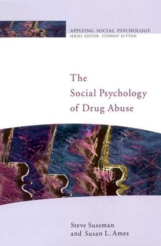The Social Psychology Of Drug Abuse (Paperback)
