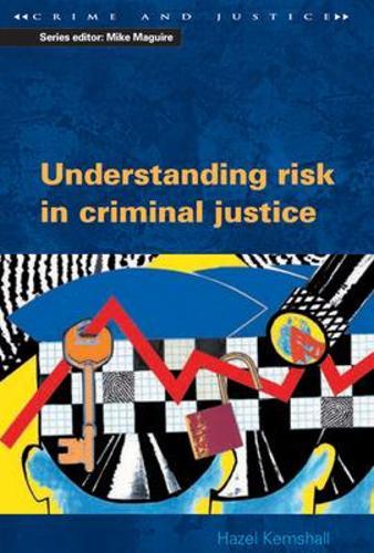 Understanding Risk in Criminal Justice (Paperback)