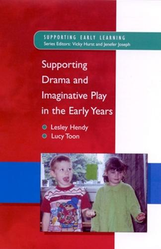 Supporting Drama and Imaginative Play in the Early Years (Paperback)