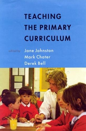 TEACHING THE PRIMARY CURRICULUM (Paperback)