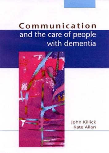 Communication And The Care Of People With Dementia (Paperback)