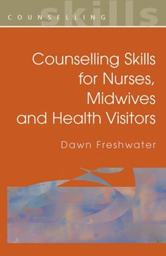 Counselling Skills For Nurses, Midwives and Health Visitors (Paperback)