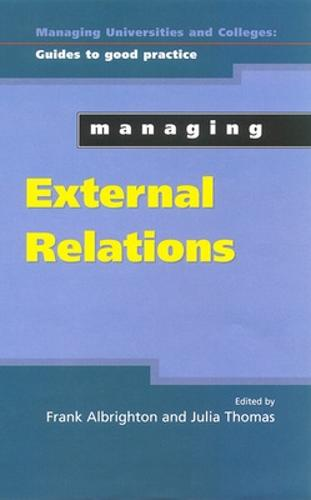 Managing External Relations In Higher Education (Paperback)