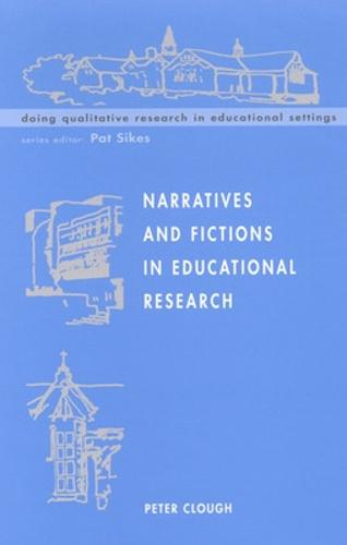 Narratives and Fictions in Educational Research (Paperback)