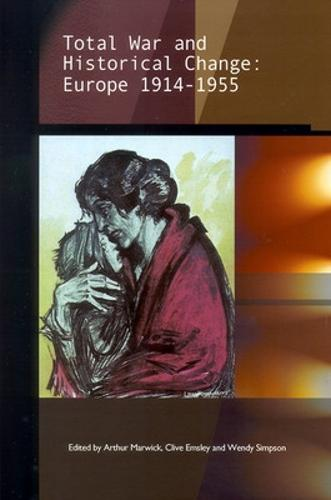 Total War and Historical Change: Europe 1914-1955 (Paperback)
