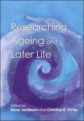 Researching Ageing And Later Life (Paperback)