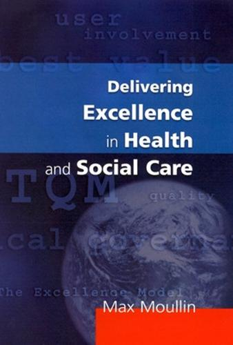 Delivering Excellence In Health And Social Care (Paperback)