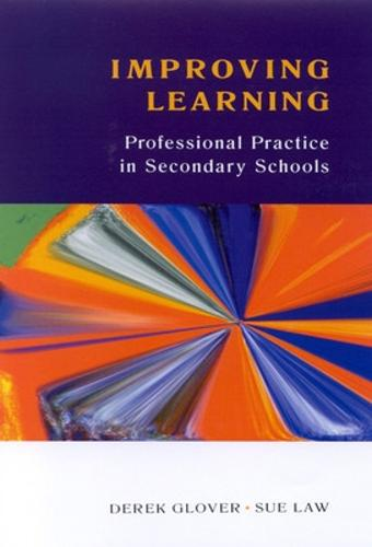 IMPROVING LEARNING: Professional Practice in Secondary Schools (Paperback)