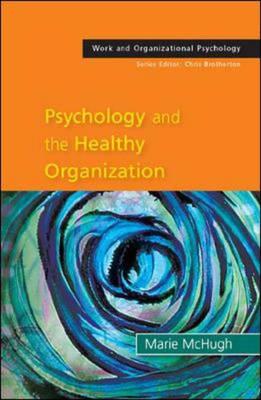 Psychology and the Healthy Organization: Rhetoric and Reality (Hardback)