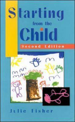 Starting from the Child: Teaching and Learning from 3 to 8 (Paperback)