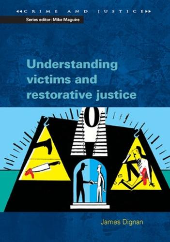 Understanding Victims and Restorative Justice (Paperback)