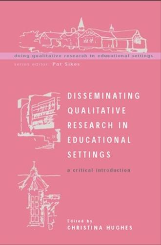 Disseminating Qualitative Research in Educational Settings (Paperback)