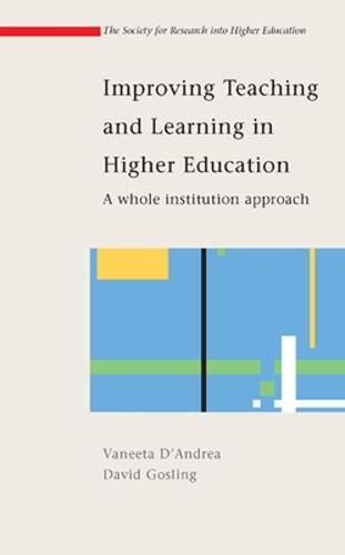 Improving Teaching and Learning in Higher Education: A Whole Institution Approach (Paperback)