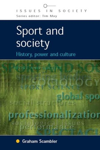 Sport and Society: History, Power and Culture (Paperback)
