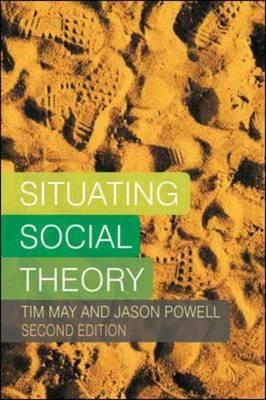 Situating Social Theory (Hardback)