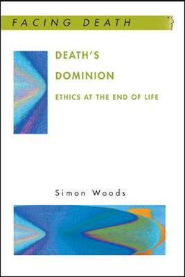 Death's Dominion: Ethics at the End of Life (Paperback)