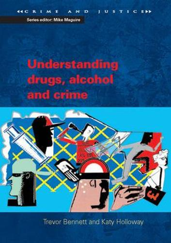 Understanding Drugs, Alcohol and Crime (Paperback)