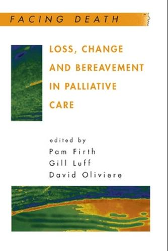 Loss, Change and Bereavement in Palliative Care (Paperback)