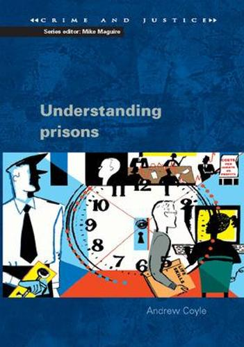 Understanding Prisons: Key Issues in Policy and Practice (Paperback)