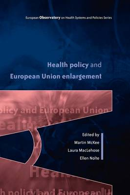 Health Policy and European Union Enlargement (Paperback)