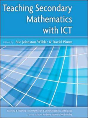 Teaching Secondary Mathematics with ICT - Learning & Teaching with ICT (Hardback)