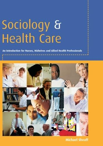 Sociology and Health Care (Paperback)