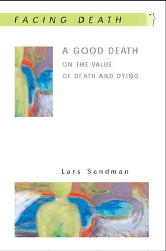 A Good Death: On the Value of Death and Dying (Paperback)